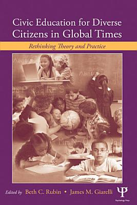 Civic Education for Diverse Citizens in Global Times PDF