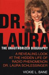 Dr. Laura: The Unauthorized Biography