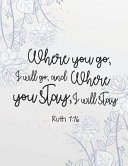 Ruth 1  16 Where You Go  I Will Go  and Where You Stay  I Will Stay  Kids Prayer Journal and Kids Bible Study Guide Notebook   PDF