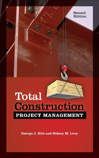 Total Construction Project Management  Second Edition Book