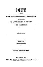 Boletín de la Revista general de legislación y jurisprudencia: periódico oficial del ilustre Colegio de abogados de Madrid, Volumen 15
