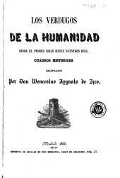 Los Verdugos de la humanidad: desde el primer siglo hasta nuestros dias