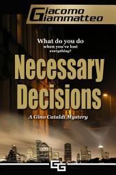 Necessary Decisions: A Gino Cataldi Mystery