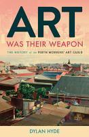 Art Was Their Weapon PDF