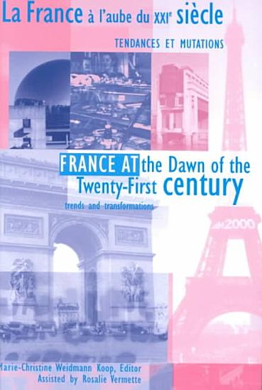 France at the dawn of the twenty first century  trends and transformations PDF