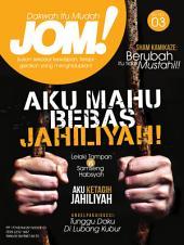 Isu 3 - Majalah Jom!: Aku Mahu Bebas Jahiliyah