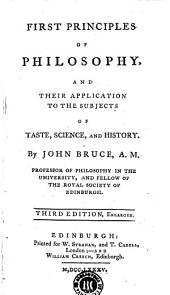 First Principles of Philosophy and Their Application to the Subjects of Taste, Science and History