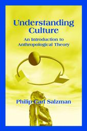 Understanding Culture: An Introduction to Anthropological Theory