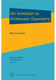 An Invitation to Arithmetic Geometry