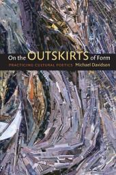 On the Outskirts of Form: Practicing Cultural Poetics
