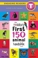 The Toddler's First 150 Animal Handbook
