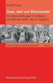 Staat, Adel und Elitenwandel: Die Adelsverleihungen in Schlesien und Böhmen 1806–1871 im Vergleich