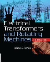 Electrical Transformers and Rotating Machines: Edition 3