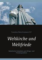 Weltkirche und Weltfriede PDF