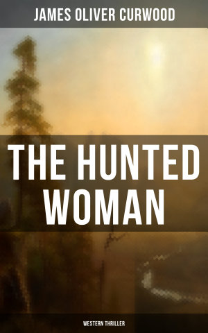 THE HUNTED WOMAN (Western Thriller)