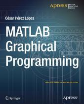 MATLAB Graphical Programming: Practical hands-on MATLAB solutions