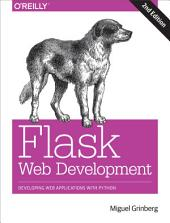 Flask Web Development: Developing Web Applications with Python, Edition 2