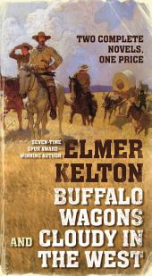 Buffalo Wagons and Cloudy in the West: Two Complete Novels