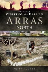 Visiting the Fallen: Arras: North