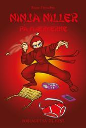 Ninja Niller #9: Ninja Niller på mærkerne