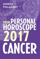 Cancer 2017: Your Personal Horoscope