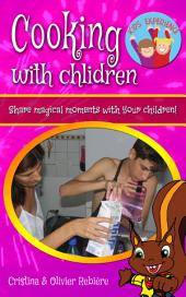 Cooking with children: Share magical moments with your children!