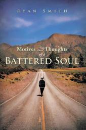 Motives and Thoughts of a Battered Soul
