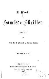 Samlede skrifter: bd. To billeder fra Italien (1849) En nytaars-legende (1849) Pigen fra Norge (1861) Reiseminder (1865) Barndoms- og ungdomsminder (1874)