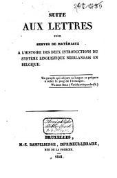 Lettres pour servir de matériaux à l'histoire des deux Introductinos du système linguistique néerlandais en Belgique: Volume2