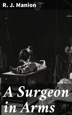 A Surgeon in Arms PDF