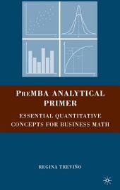 PreMBA Analytical Primer: Essential Quantitative Concepts for Business Math