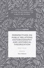 Perspectives on Public Relations Historiography and Historical Theorization