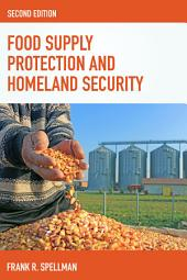 Food Supply Protection and Homeland Security: Edition 2