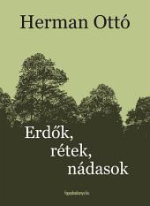 Erdők, rétek, nádasok