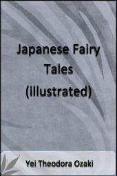 Japanese Fairy Tales (Illustrated)