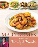 Mary Gomes: Food for Family and Friends
