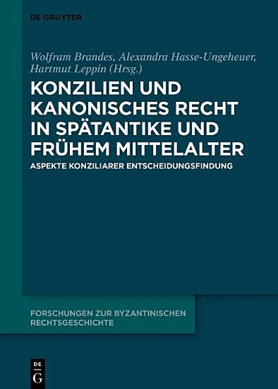 Konzilien und kanonisches Recht in Sp  tantike und fr  hem Mittelalter PDF