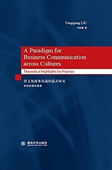 A Paradigm for Business Communication across Cultures  Theoretical Highlights for Practice