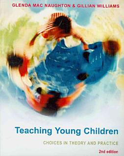 Teaching Young Children  Choices In Theory And Practice Book