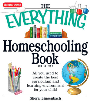 The Everything Homeschooling Book PDF