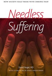 Needless Suffering: How Society Fails Those with Chronic Pain