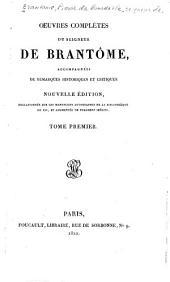 Oeuvres complétes du seigneur de Brantôme: accompagnées de remarques historiques et critiques