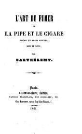 L'art de fumer: ou, La pipe et le cigare, poëme en trois chants, suivi de notes