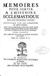 Memoires pour servir a l'histoire ecclesiastique des six premiers siécles ...: tome premier, qui contient le temps de nostre seigneur, & les apostres