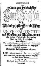 Compendiöses doch vollkommenes Philosophisches Hand-Büchlein, das ist: Philosophische Grund-Sätze zur Universal-Tinctur auf Menschen und Metallen, womit alle wahre Philosophi so von der Welt bis hieher gewesen sind, übereinstimmen ...
