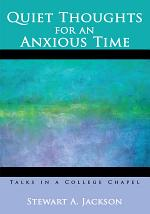 Quiet Thoughts for an Anxious Time