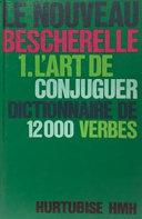 L Art de conjuguer   dictionnaire des huit mille verbes usuels PDF