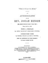 """Truth is Stranger Than Fiction."": An Autobiography of the Rev. Josiah Henson (Mrs. Harriet Beecher Stowe's ""Uncle Tom"") from 1789 to 1879"