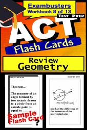 ACT Test Prep Geometry Review--Exambusters Flash Cards--Workbook 8 of 13: ACT Exam Study Guide