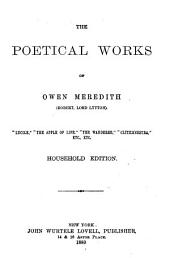 The Poetical Works of Owen Meredith (Robert, Lord Lytton) ...